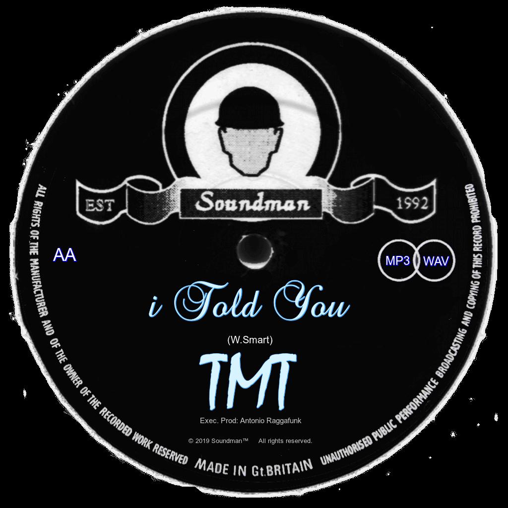 I Told You – TMT